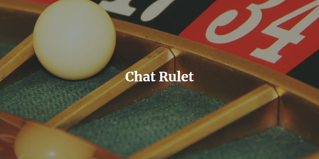 Chat Rulet