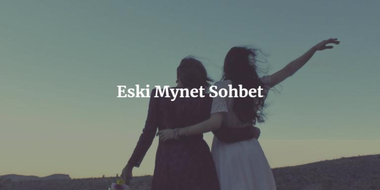 Eski Mynet Sohbet